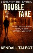 Double Take: A gripping crime thriller full of unexpected twists.