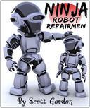 Ninja Robot Repairmen