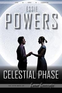 Celestial Phase: The Fifth Lunar Lovescape Novel