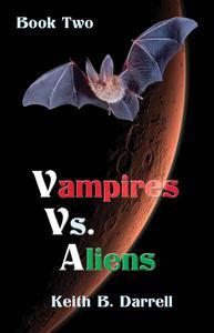 Vampires Vs. Aliens, Book Two