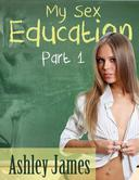 My Sex Education- Part 1