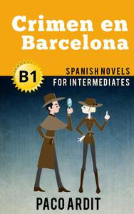 Crimen en Barcelona - Spanish Readers for Intermediates (B1)