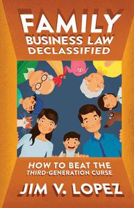 Family Business Law Declassified: How to Beat the Third-Generation Curse