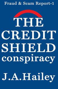 The Credit Shield Conspiracy
