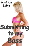 Submitting to my Boss (BDSM Erotica)