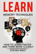 Learn Memory Techniques  - How to Learn Faster and Think More Clearly