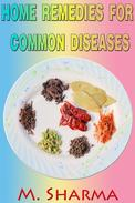 Home Remedies For Common Diseases