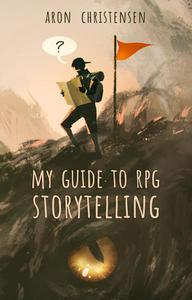 My Guide to RPG Storytelling
