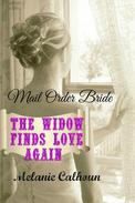 Mail Order Bride: The Widow Finds Love Again