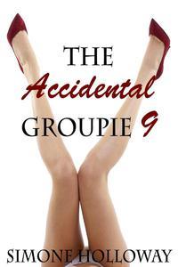 The Accidental Groupie 9