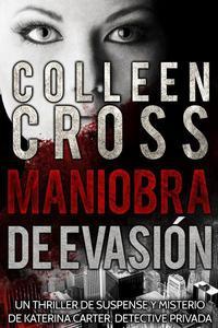 Maniobra de evasión  : Un thriller de suspense y misterio de Katerina Carter, detective privada