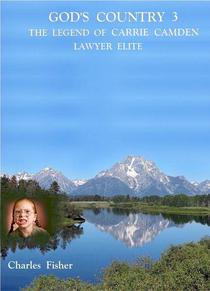 God's Country 3 The Legend of Carrie Camden: Lawyer Elite