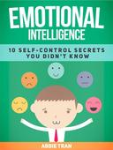 Emotional Intelligence: 10 Self-Control Secrets You Didn't Know