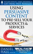 Using Persuasive Content to Pre-Sell Your Products & Services