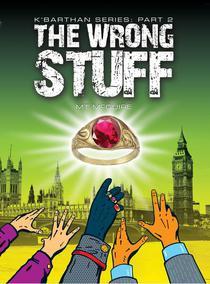 The Wrong Stuff, K'Barthan Series: Part 2 - ebook