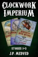 Clockwork Imperium Stories 1-3