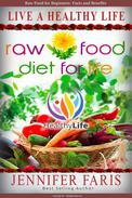 Raw Food: Diet for Life