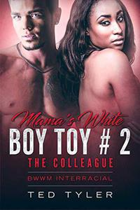Mama's White Boy Toy # 2: The Colleague