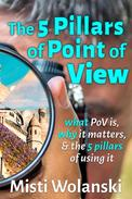 The 5 Pillars of Point of View: what PoV is, why it matters, and the 5 pillars of using it