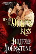 It's in the Duke's Kiss