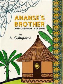Ananse's Brother (Audio-eBook Version)
