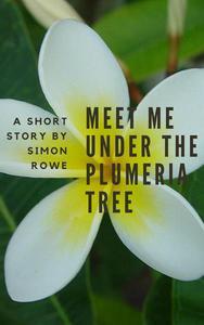 Meet Me Under The Plumeria Tree