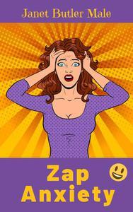 Zap Anxiety