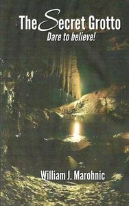 The Secret Grotto  Dare to Believe!