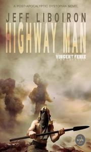 Highway Man (The Vincent Fenix Chronicles): Book 2