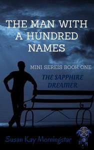 The Man With A Hundred Names : The Sapphire Dreamer