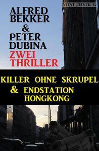 Zwei Thriller: Killer ohne Skrupel & Endstation Hongkong
