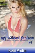 My Wildest Fantasy: An Older Man Younger Woman Erotica