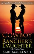 The Cowboy and the Rancher's Daughter: The Complete Boxed Set