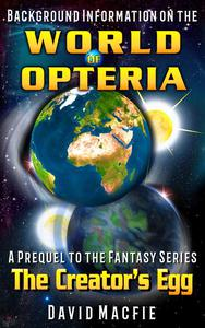 Background Information on the World of Opteria