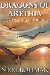 Dragons of Arethia Book One: Tesa's Journey