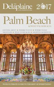 Palm Beach - The Delaplaine 2017 Long Weekend Guide