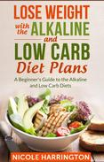 Lose Weight with the Alkaline and Low Carb Diet Plans