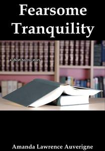 Fearsome Tranquility: A Short Horror Story
