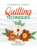 Quilling Techniques: Secret Quilling Styles Used by Cosmina