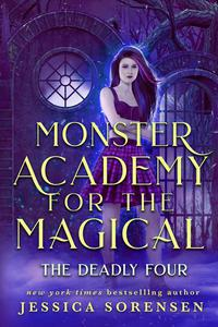Monster Academy for the Magical: The Deadly Four