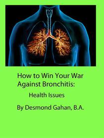 How to Win Your War Against Bronchitis:  Health Issues