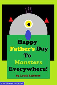 Happy Father's Day To Monsters Everywhere!
