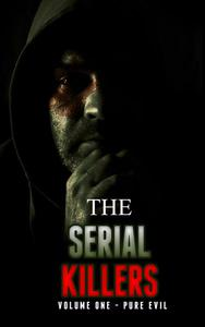 The Serial Killers, Pure Evil