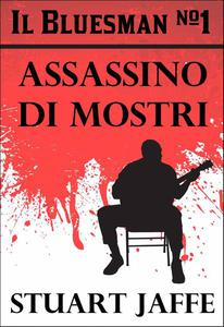 The Bluesman #1 - Assassino di Mostri