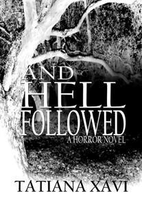 And Hell Followed: A Horror Novel
