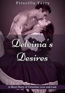 Delvinia's Desires: A Short Story of Victorian Love and Lust