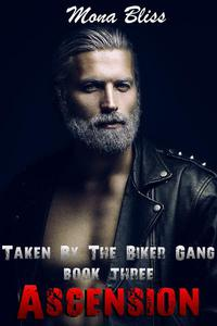 Taken by the Biker Gang Book 3 - Ascension