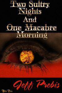 Two Sultry Nights and One Macabre Morning