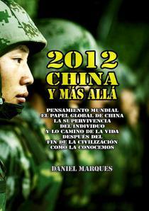 2012, China Y Más Allá: Pensamiento Mundial, El Papel Global de China, La Supervivencia del Individuo y Lo Camino de La Vida Después del Fin de La Civilización como La Conocemos
