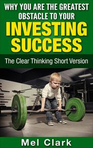 Why You Are the Greatest Obstacle to Your Investing Success